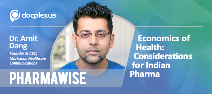 PharmaWise: Exclusive Interview with Dr. Amit Dang on Economics of Health – Considerations for Indian Pharma Industry