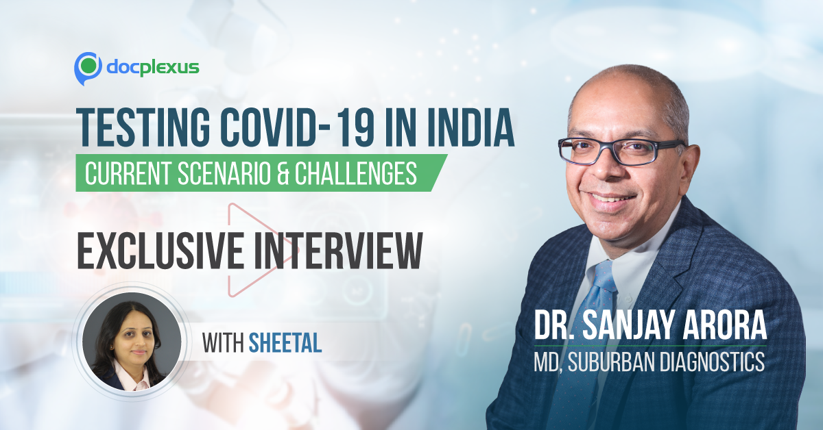 Testing COVID – Exclusive Interview With Dr. Sanjay Arora, MD, Suburban Diagnostics